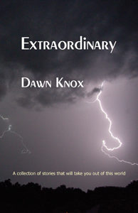 Extraordinary by Dawn Knox - a collection of stories that will take you out of this world