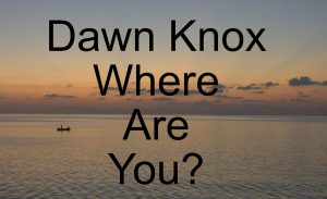 Dawn Knox, where are you?