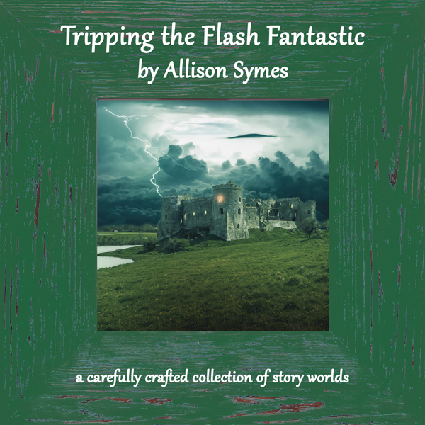 Tripping the Flash Fantastic by Allison Symes
